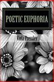 Poetic Euphoria by Viola Pressley, Viola Pressley, 1500791628
