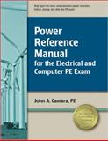 Power Reference Manual for the Electrical and Computer PE Exam, Camara, PE, John A, 1591261627