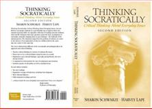 Thinking Socratically : Critical Thinking about Everyday Issues, Schwarze, Sharon and Lape, Harvey, 0130281638