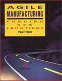 Agile Manufacturing : Forging New Frontiers, Kidd, Paul T., 0201631636