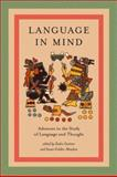 Language in Mind : Advances in the Study of Language and Thought, , 0262571633