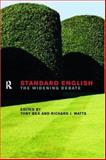 Standard English : The Widening Debate, Bex, Tony and Watts, Richard J., 0415191637