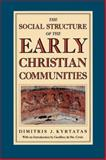 The Social Structure of Early Christian Communities, Kyrtatas, Dimitris and De Ste. Croix, G. E. M., 0860911632