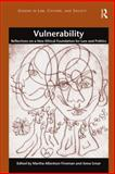 Vulnerability : Reflections on a New Ethical Foundation for Law and Politics, , 1472421639