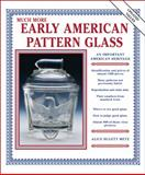 Much More Early American Pattern Glass, Alice Metz, 1574321633