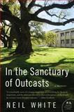 In the Sanctuary of Outcasts, Neil White, 0061351636