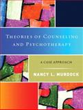 Theories of Counseling and Psychotherapy : A Case Approach, Murdock, Nancy L., 0130271632