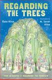 Regarding the Trees, Kate Klise and M. Sarah Klise, 0152051635