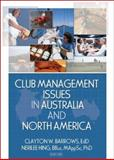 Club Management Issues in Australia and North America, Barrows, Clayton W. and Hing, Nerilee, 0789031639