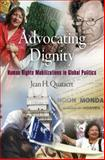 Advocating Dignity : Human Rights Mobilizations in Global Politics, Quataert, Jean H., 0812241630