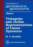 Triangular and Jordan Representations of Linear Operators, M. S. Brodskii, 0821841637