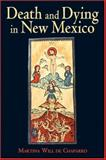 Death and Dying in New Mexico, Chaparro, Martina Will de, 0826341632