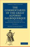 The Commentaries of the Great Afonso Dalboquerque, Second Viceroy of India, 1774, Albuquerque, Afonso de, 1108011632