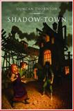 Shadow-Town, Duncan Thornton, 1554511631