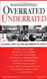 Overrated, Underrated, Editors of American Heritage Magazine, 1579121632