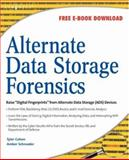 Alternate Data Storage Forensics, Schroader, Amber and Cohen, Tyler, 1597491632