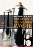 Handbook on Household Hazardous Waste, Amy D. Cabaniss, 0865871639