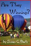Are They Winning?, Susan C. Barto, 0971251630