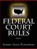 Federal Court Rules, Summit Legal Publishing Staff, 1470111632