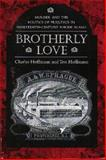 Brotherly Love : Murder and the Politics of Prejudice in Nineteenth-Century Rhode Island, Hoffmann, Charles and Hoffmann, Tess, 1558491635