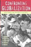 Confronting Globalization : Economic Integration and Popular Resistance in Mexico, , 1565491637
