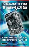 Inside the Tardis : The Worlds of Doctor Who, Chapman, James, 184511163X