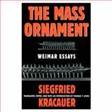 The Mass Ornament, Siegfried Kracauer, 067455163X