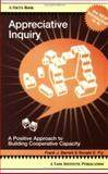 Appreciative Inquiry : A Positive Approach to Building Cooperative Capacity, Barrett, Frank J. and Fry, Ronald E., 078802163X