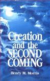 Creation and the Second Coming, Henry M. Morris, 0890511632