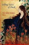 Telling Tales of Dusk, Terri Kirby Erickson, 0982441630