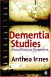 Dementia Studies : A Social Science Perspective, Innes, Anthea, 1412921635