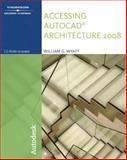Accessing AutoCAD Architecture 2008, Wyatt, William, 1428311637