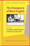 The Emergence of Black English 9781556191633