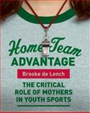 Home Team Advantage, Brooke De Lench, 0060881631