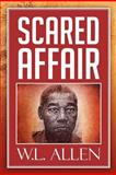 Scared Affair, W. L. Allen, 1479721638