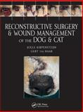 Reconstructive Surgery and Wound Management of the Dog and Cat, Kirpensteijn, Jolle and ter Haar, Gert, 1840761636