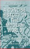 Concise History of the Modern World : 1500 to the Present - A Guide to World Affairs, Woodruff, William and Woodruff, William, 0333971639