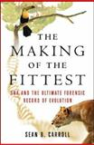 The Making of the Fittest, Sean B. Carroll, 0393061639