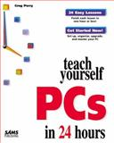 Sams Teach Yourself PC's in 24 Hours, Perry, Greg M., 0672311631