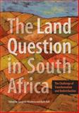 The Land Question in South Africa : The Challenge of Transformation and Redistribution, , 0796921636