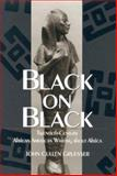 Black on Black : Twentieth-Century African American Writing about Africa, Gruesser, John Cullen, 0813121639