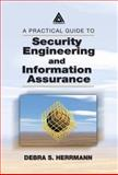 A Practical Guide to Security Engineering and Information Assurance, Herrmann, Debra S., 0849311632