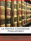 La Divina Commedi, Dante Alighieri and Nicolà Giosafatte Biagioli, 1146071639