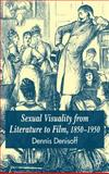 Sexual Visuality from Literature to Film, 1850-1950, Denisoff, Dennis, 1403921636