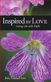 Inspired by Love, Anne Goodsell Love, 1462401635