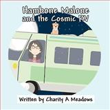 Hambone Malone and the Cosmic Rv, Charity A. Meadows, 1462641636