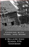 Cooking with Cows, and More, Bellaire Ffa, 1493711636