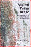 Beyond Token Change : Breaking the Cycle of Oppression in Institutions, Bishop, Anne, 1552661636