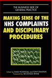 Making Sense of NHS Complaints and Disciplinary Procedures, David Pickersgill and Tony Stanton, 1857751639