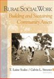 Rural Social Work : Building and Sustaining Community Assests, Scales, T. Laine and Streeter, Calvin L., 0534621635